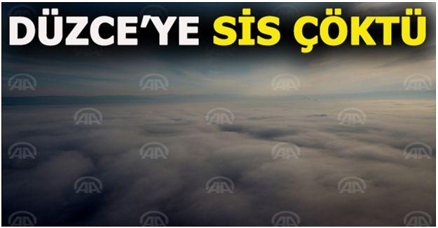 DÜZCE'DE YOĞUN SİS