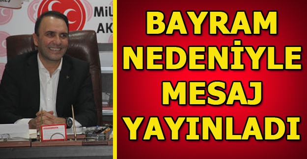 MHP İlçe Başkanı Özensel, Ramazan Bayramını Kutladı