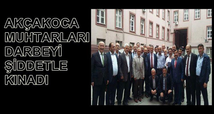 AKÇAKOCA MUHTARLARINDAN DARBE TEPKİSİ!