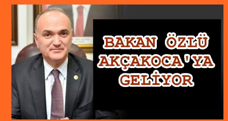 BAKAN ÖZLÜ AKÇAKOCA'YA GELİYOR