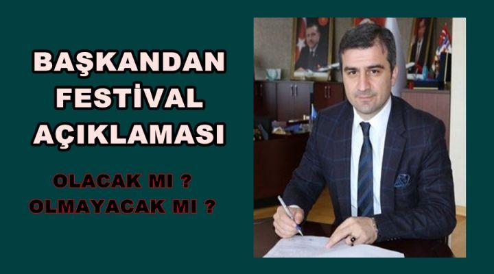 BAŞKANDAN FESTİVAL AÇIKLAMASI (VİDEO HABER )