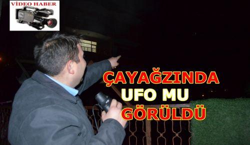 BAŞKANI ÇAYAĞZIN DA UFO MU KARŞILADI