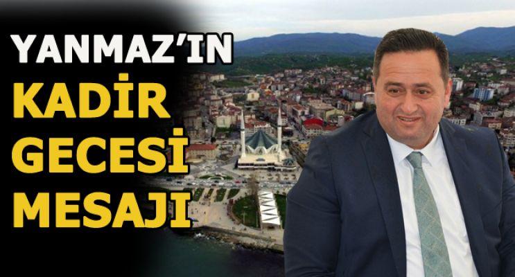 Belediye Başkanı Yanmaz'dan kadir gecesi mesajı