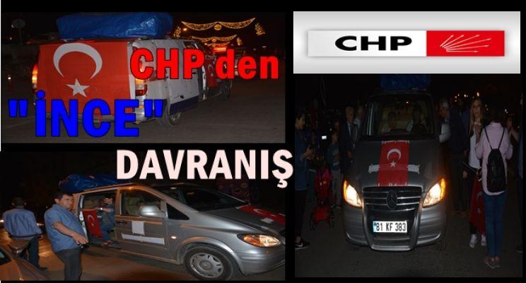 """CHP'DEN """" İNCE"""" DAVRANIŞ"""