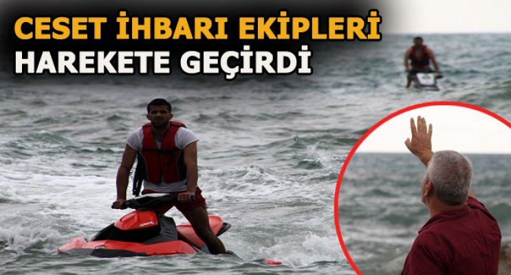 Denizde'ki ceset ihbarı ekipleri harekete geçirdi