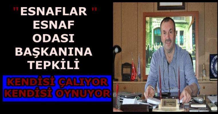ESNAFLAR 'ESNAF' ODASI SEÇİMLERİNE TEPKİLİ