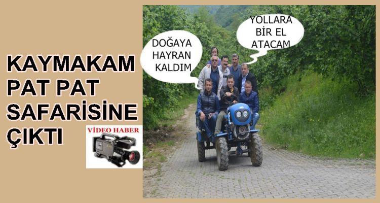 KAYMAKAMDAN PAT PAT SAFARİSİ