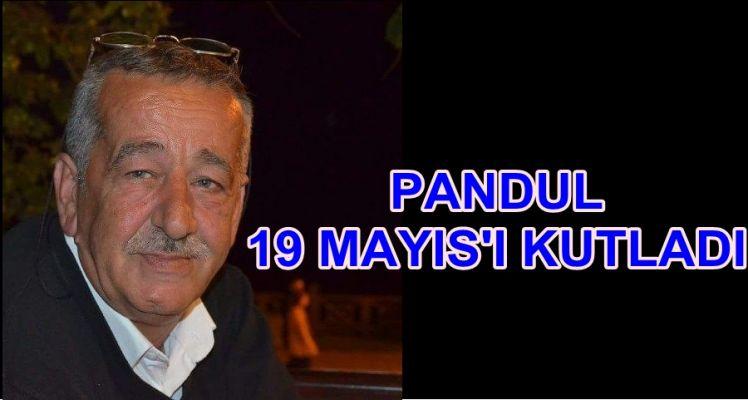 PANDUL 19 MAYIS'I KUTLADI