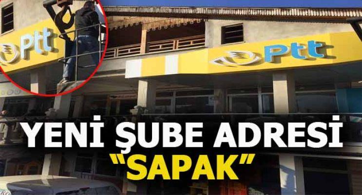 SAPAK'TA PTT ŞUBESİ AÇILIYOR…