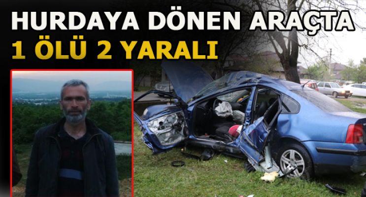 Takla Atan Otomobilde 1 ölü 2 yaralı
