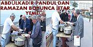 ABDÜLKADİR PANDUL ÇUHALLI'DA İFTAR...