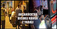 AKÇAKOCA BICAKLI KAVGA (VİDEO HABER )
