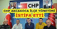 AKÇAKOCA CHP İLÇE YÖNETİMİ İSTİFA...