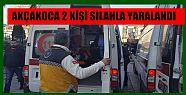 AKÇAKOCA'DA 2 KİŞİYİ SİLAHLA YARALANDI...