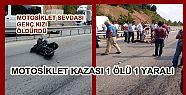 AKÇAKOCA'DA MOTOSİKLET KAZASI 1 ÖLÜ...