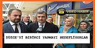 BAŞKANLAR DÜZCE'Yİ BİRİNCİ YAPMAYI...
