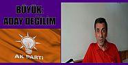 BÜYÜK : BEN ADAY DEĞİLİM (VİDEO HABER)...