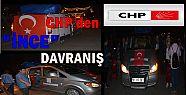 """CHP'DEN """" İNCE"""" DAVRANIŞ..."""