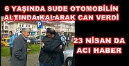 DÜZCE 'DE 23 NİSAN'IN EN ACI HABERİ
