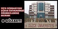 DÜZCE ÜNİVERSİTESİ ABİLERİ GÖZALTINA...