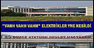 DÜZCE'DE HASTANEDE 2 SAAT ELEKTRİKLER...