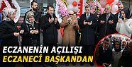 """ECZANE DİLARA  "" DUALARLA AÇILDI"