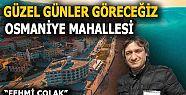 FEHMİ ÇOLAK OSMANİYE MAHALLESİ MUHTAR...