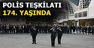 POLİS TEŞKİLATININ KURULUŞUNUN 174....