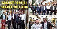SAADET PARTİSİ ADAYLARINDAN ESNAF ZİYARETLERİ