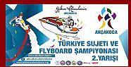 Türkiye Su Jeti ve Flyboard Şampiyonası'na...