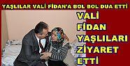 VALİ FİDAN'A BOL BOL DUA ETTİLER