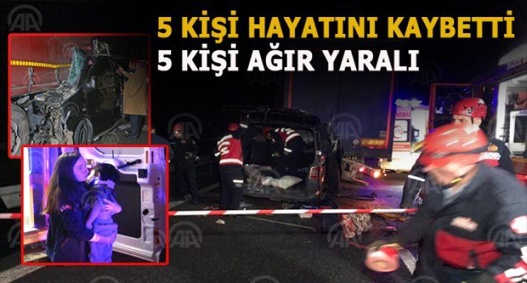 tırla minibüs çarpıştı: 5 ölü, 6 yaralı