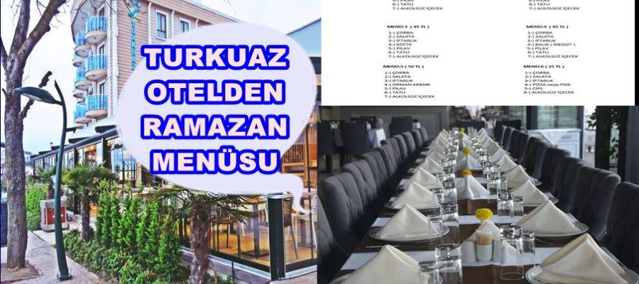 TURKUAZ BEACH OTEL - TURKUAZ BALIK RESTAURANT RAMAZAN MENÜLERİ