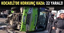 KOCAELİ'DE KORKUNÇ KAZA: 22 YARALI!