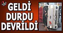 GELDİ, DURDU; DEVRİLDİ… O ANLAR KAMERADA!