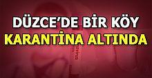 DÜZCE'DE ELMACIK KÖYÜ'NE GİRİŞ ÇIKIŞLAR KAPATILDI