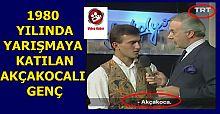 1980 YILLARINDA AKÇAKOCALI GENÇ TRT YARIŞMASINDA