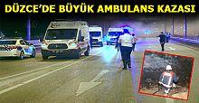 Ambulans şarampole devrildi 3'ü sağlıkçı 4 kişi yaralandı