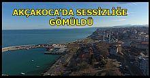 AKÇAKOCA'DA SESSİZLİK HAKİM