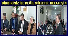 """ÖZENSEL, """"BİRBİRİNİZLE DEĞİL MİLLETLE HELALEŞİN"""" (VİDEOLU)"""