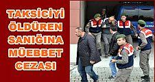 Taksiciyi Öldüren Sanığa İlk Duruşmada Müebbet Hapis
