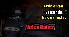 Ev Yangını (video) haber