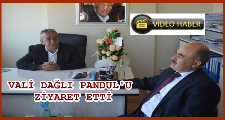 VALİ HAYIRSEVER İŞ ADAMI PANDUL'U ZİYARET ETTİ