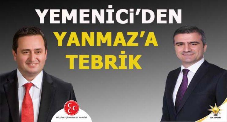 YEMENİCİ, YANMAZ'I TEBRİK ETTİ