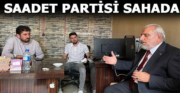 SAADET PARTİSİ SAHADAN AYRILMIYOR...