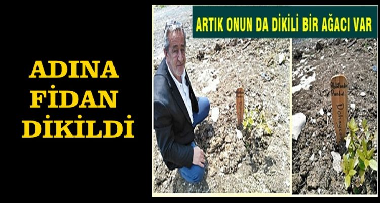 ADINA FİDAN DİKİLDİ