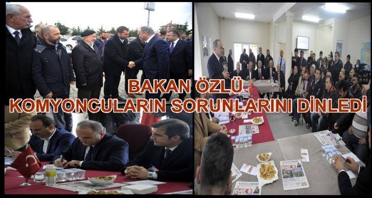 BAKAN ÖZLÜ, KAMYONCULARI DİNLEDİ(Video Haber)
