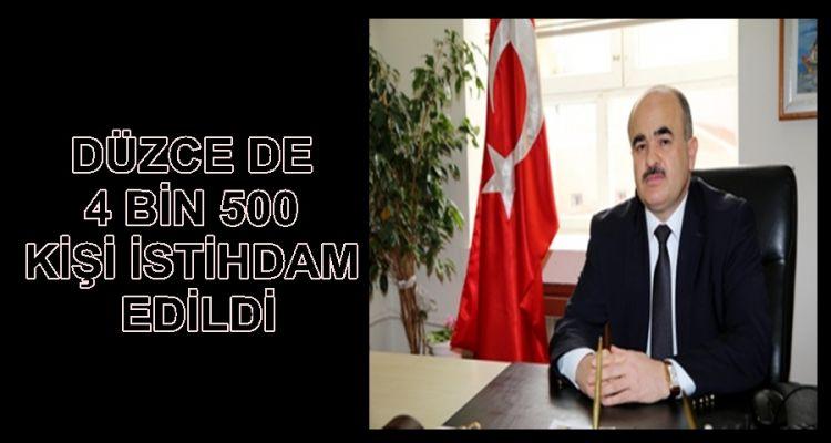 DÜZCE'DE 4 BİN 500 KİŞİ İSTİHDAM EDİLDİ