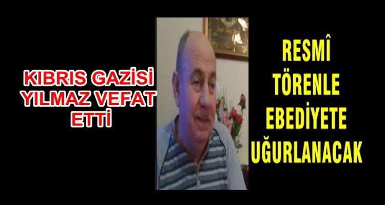 KIBRIS GAZİSİ VEFAT ETTİ