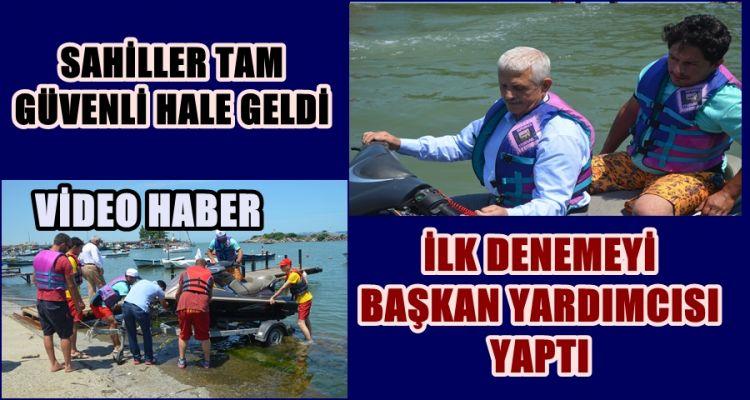 SAHİLLER TAM GÜVENLİ HALE GELDİ
